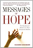 Messages of Hope: The Metaphysical Memoir of a Most Unexpected Medium