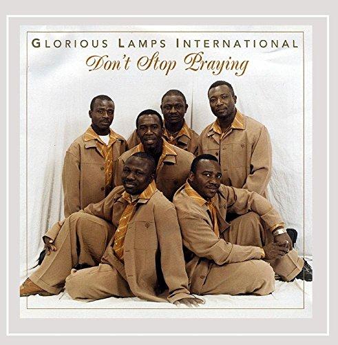 Glorious Lamps International - Don't Stop Praying