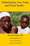 img - for Globalization, Free Trade, and World Health: Set the People Free book / textbook / text book