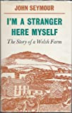 I'm a Stranger Here Myself: Story of a Welsh Farm (057111234X) by Seymour, John