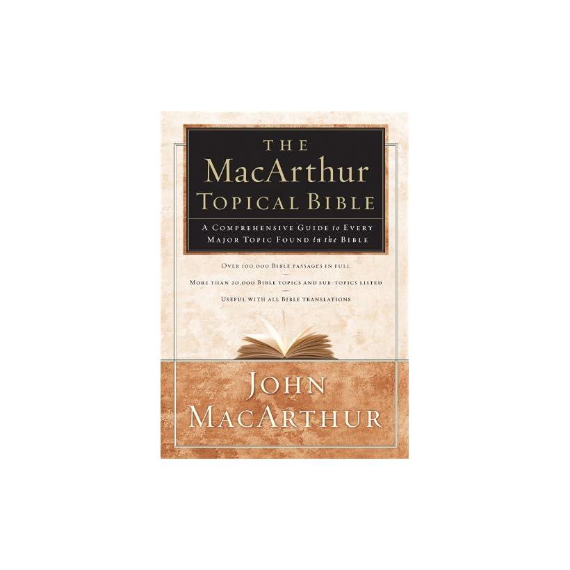 The MacArthur Topical Bible (Concordance) John MacArthur on PopScreen
