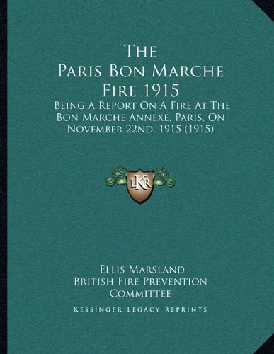 the-paris-bon-marche-fire-1915-being-a-report-on-a-fire-at-the-bon-marche-annexe-paris-on-november-2