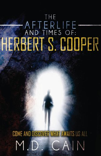 Don't Miss Today's Kindle Fire at KND eBook of The Day: M.D. Cain's 5-Star The Afterlife and Times of Herbert S. Cooper