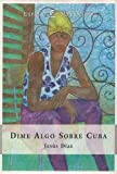 img - for Dime Algo Sobre Cuba (Espasa Narrativa) (Spanish Edition) book / textbook / text book