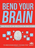 img - for Bend Your Brain: 151 Puzzles, Tips, and Tricks to Blow (and Grow) Your Mind book / textbook / text book