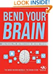 Bend Your Brain: 151 Puzzles, Tips, a...
