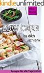 LOW CARB: Iss dich schlank (Low Carb...