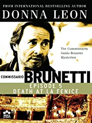 Donna Leon's Comissarrio Guido Brunetti Mysteries: Death at La Fenice