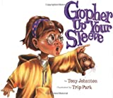 Gopher Up Your Sleeve (0873587944) by Johnston, Tony