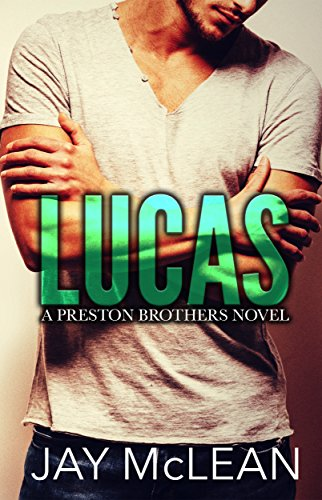Jay McLean - Lucas - A Preston Brothers Novel (Book 1): A More Than Series Spin-off
