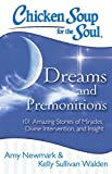 img - for Chicken Soup for the Soul: Dreams and Premonitions: 101 Amazing Stories of Miracles, Divine Intervention, and Insight book / textbook / text book