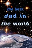 The Best Dad in the World: Gifts / Gift / Presents ( Fathers Day / Birthday / Christmas ) ( Pocketbook / Small / Mini Notebook ) (Statement Series)