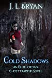 Cold Shadows (Ellie Jordan Ghost Trapper Book 2)