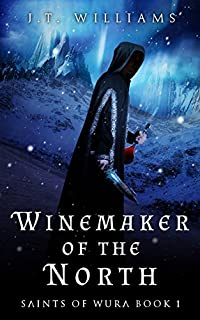 Winemaker Of The North by J.T. Williams ebook deal