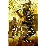 EL AGUILA DE PLATA: (2º VOLUMEN) (Historica (ediciones B))