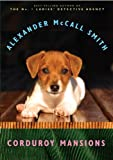 Corduroy Mansions: A Corduroy Mansions Novel (1) (0307379086) by McCall Smith, Alexander