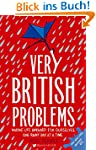 Very British Problems: Making Life Aw...