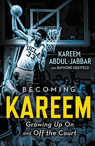 Book Cover: Becoming Kareem: Growing Up On and Off the Court