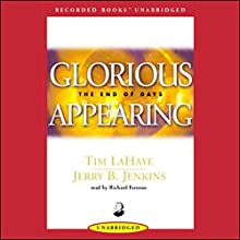 Glorious Appearing: Left Behind, Volume 12 Audiobook by Tim LaHaye, Jerry B. Jenkins Narrated by Richard Ferrone