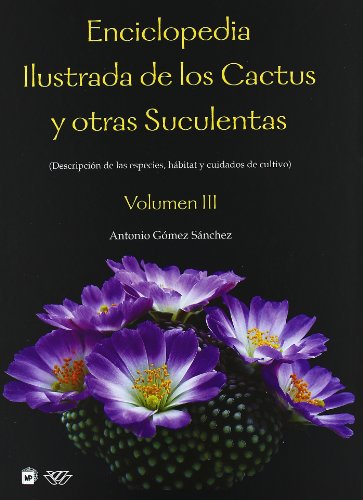 enciclopedia-ilustrada-de-los-cactus-y-otras-suculentas-descripcion-de-las-especies-habitats-y-cuida