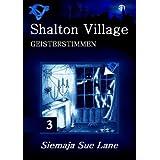 """Geisterstimmen (Shalton Village 3)von """"Siemaja Sue Lane"""""""