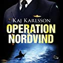 Operation Nordvind (       UNABRIDGED) by Kaj Karlsson Narrated by Reine Brynolfsson