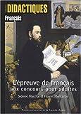 echange, troc Sidonie Marchal - L'épreuve de français aux concours pour adultes : Méthodologie de l'épreuve écrite
