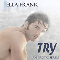 Try: Temptation Series, Book 1 (       UNABRIDGED) by Ella Frank Narrated by Shannon Gunn