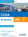 CCEA Geography AS Student Unit Guide: Unit 1 Physical Geography