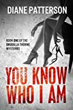 You Know Who I Am (The Drusilla Thorne Mysteries Book 1)