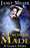 A Promise Made (Gaian Series)