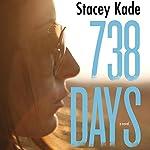738 Days: A Novel | Stacey Kade