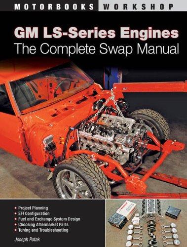 Download GM LS-Series Engines: The Complete Swap Manual (Motorbooks Workshop)