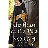 The House at Old Vine (Suffolk House Trilogy 2)by Norah Lofts