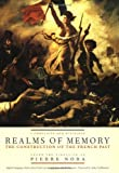 Realms of Memory: Rethinking the French Past Conflicts and Divisions (0231084048) by Nora, Pierra