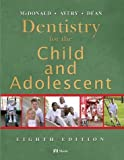 img - for Dentistry for the Child and Adolescent, 8e by Ralph E. McDonald DDS MS LLD (2004-03-01) book / textbook / text book
