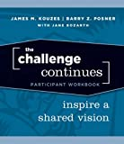 The Challenge Continues, Participant Workbook: Inspire a Shared Vision (0470402814) by Kouzes, James M.