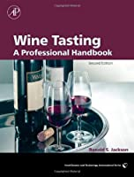 Wine Tasting, Second Edition: A Professional Handbook