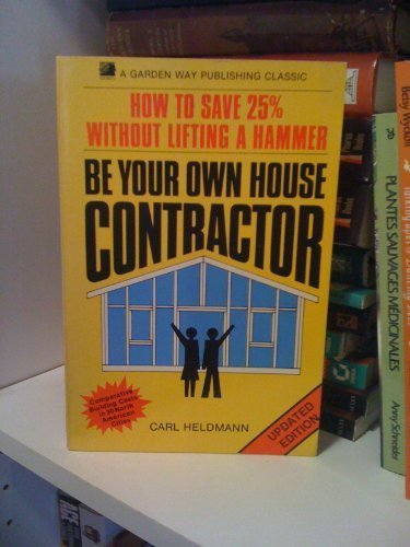 Be Your Own House Contractor How To Save 25 Percent