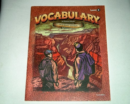 VOCABULARY for Christian Schools [Level E] (2004) - Teacher's Edition