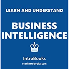 Learn and Understand Business Intelligence Audiobook by  IntroBooks Narrated by Andrea Giordani