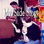 My Sade Story, Part 1 | Paul Cooke