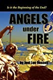img - for Angels Under Fire, Is It the Beginning of the End? book / textbook / text book