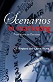 img - for By Andrew Curry - Scenarios in Marketing: From Vision to Decision: 1st (first) Edition book / textbook / text book