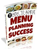 How to Achieve Menu Planning Success: Simple solutions for meal planning bliss.