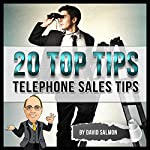 Telephone Sales Tips (20 Top Tips) | David Salmon