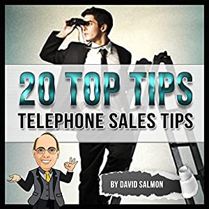 Telephone Sales Tips (20 Top Tips) Audiobook