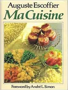 Ma cuisine auguste escoffier livres for Auguste escoffier ma cuisine book