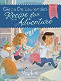 Naples! #1 (Recipe for Adventure) (0448462567) by De Laurentiis, Giada