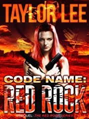 Code Name: Red Rock; Short Story Prequel; The Red Rock Sexy Romantic Suspense Series